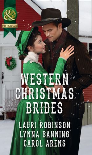 Western Christmas Brides: A Bride and Baby for Christmas / Miss Christina's Christmas Wish / A Kiss from the Cowboy (Mills & Boon Historical) eBook  by Lauri Robinson