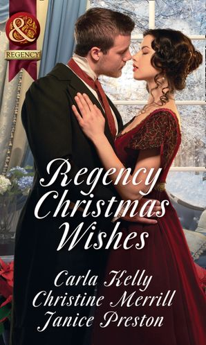 Regency Christmas Wishes: Captain Grey's Christmas Proposal / Her Christmas Temptation / Awakening His Sleeping Beauty (Mills & Boon Historical) eBook  by Carla Kelly
