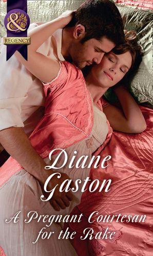 A Pregnant Courtesan For The Rake (Mills & Boon Historical) (The Society of Wicked Gentlemen, Book 3) eBook  by Diane Gaston