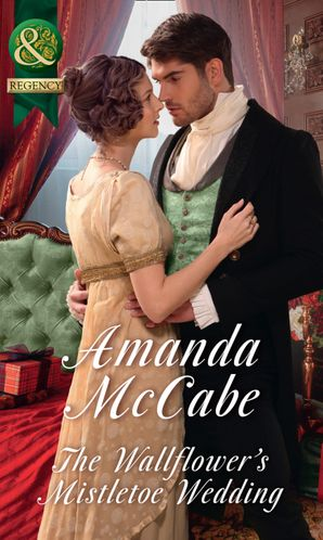 The Wallflower's Mistletoe Wedding (Mills & Boon Historical) eBook  by Amanda McCabe
