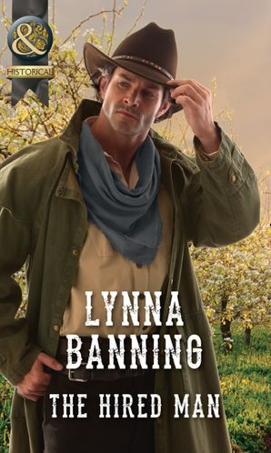 The Hired Man (Mills & Boon Historical) eBook  by Lynna Banning