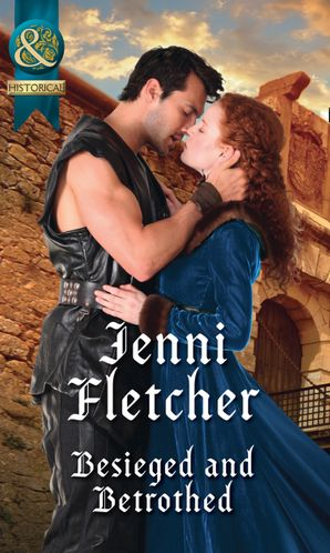 Besieged And Betrothed (Mills & Boon Historical) eBook  by Jenni Fletcher