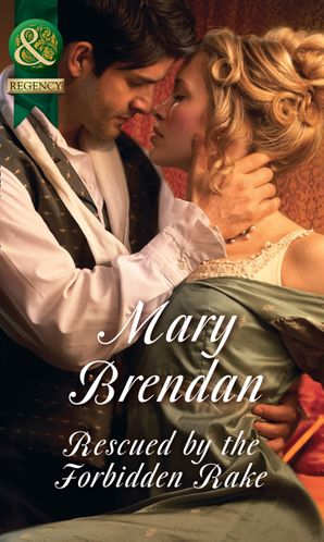 Rescued By The Forbidden Rake (Mills & Boon Historical) eBook  by