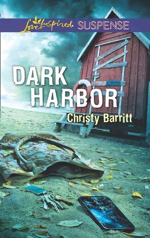 Dark Harbor (Mills & Boon Love Inspired Suspense) eBook  by Christy Barritt