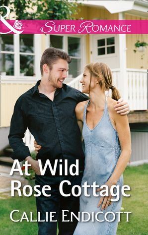 At Wild Rose Cottage (Mills & Boon Superromance) (Montana Skies, Book 2) eBook  by Callie Endicott