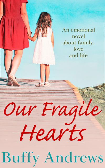 Our Fragile Hearts - Buffy Andrews