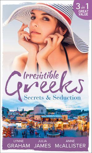 Irresistible Greeks: Secrets and Seduction: The Secrets She Carried / Painted the Other Woman / Breaking the Greek's Rules (Mills & Boon M&B)