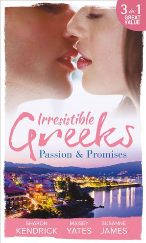 Irresistible Greeks: Passion and Promises: The Greek's Marriage Bargain / A Royal World Apart / The Theotokis Inheritance (Mills & Boon M&B)