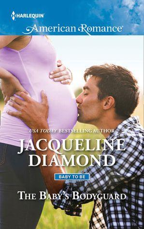 The Baby's Bodyguard (Mills & Boon American Romance)