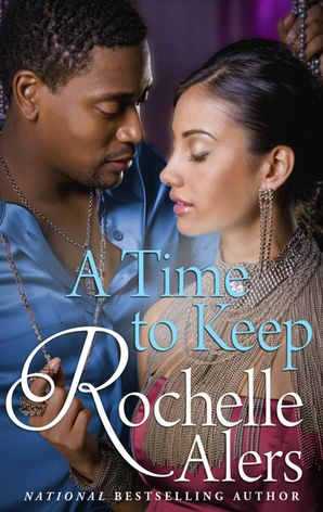 A Time To Keep (Mills & Boon Kimani) eBook  by Rochelle Alers