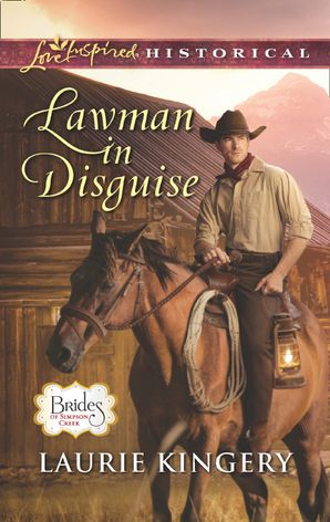 Lawman In Disguise (Mills & Boon Love Inspired Historical) (Brides of Simpson Creek, Book 9)