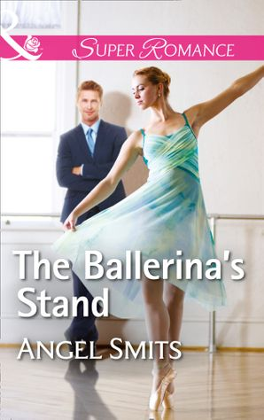 The Ballerina's Stand (Mills & Boon Superromance) (A Chair at the Hawkins Table, Book 4)