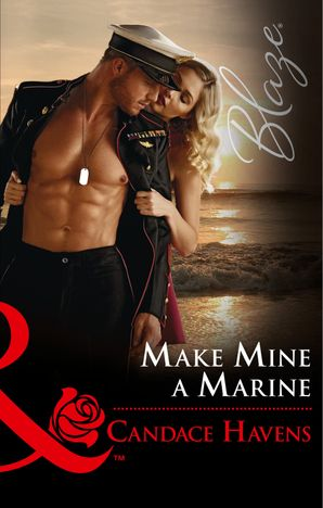 Make Mine A Marine (Mills & Boon Blaze) (Uniformly Hot!, Book 69)