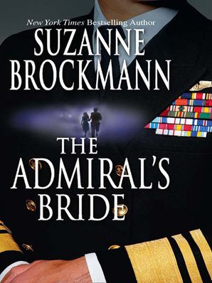 The Admiral's Bride (Mills & Boon M&B) (Tall, Dark and Dangerous, Book 7)