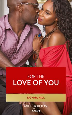 For The Love Of You eBook  by Donna Hill