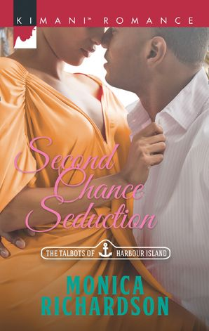 Second Chance Seduction (Mills & Boon Kimani) (The Talbots of Harbour Island, Book 3)