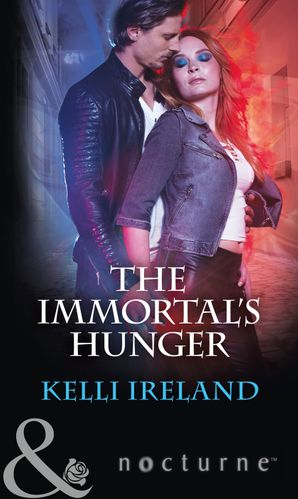 The Immortal's Hunger (Mills & Boon Nocturne) eBook  by Kelli Ireland