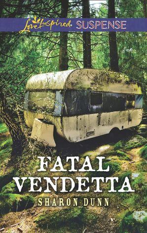 Fatal Vendetta (Mills & Boon Love Inspired Suspense) eBook  by Sharon Dunn