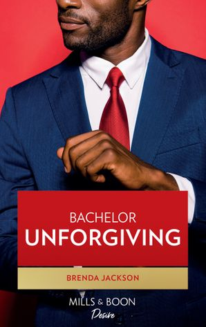 bachelor-unforgiving-mills-and-boon-kimani-bachelors-in-demand-book-5