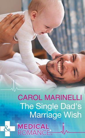 The Single Dad's Marriage Wish eBook  by Carol Marinelli