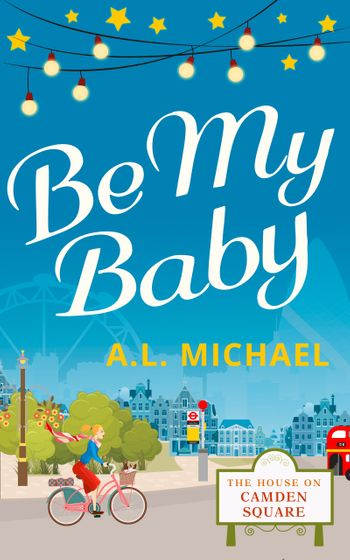 Be My Baby (The House on Camden Square, Book 3) - A. L. Michael