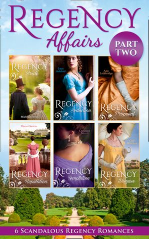 Regency Affairs Part 2: Books 7-12 Of 12 (Mills & Boon e-Book Collections) eBook  by Michelle Styles
