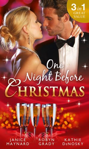 One Night Before Christmas: A Billionaire for Christmas / One Night, Second Chance / It Happened One Night (Mills & Boon M&B) eBook  by Janice Maynard
