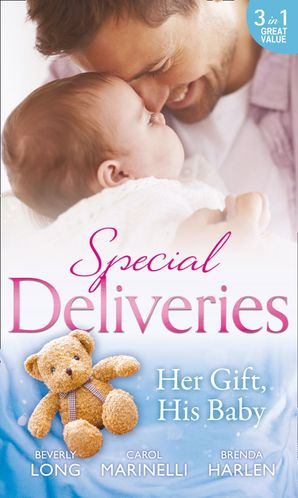 Special Deliveries: Her Gift, His Baby eBook  by Carol Marinelli