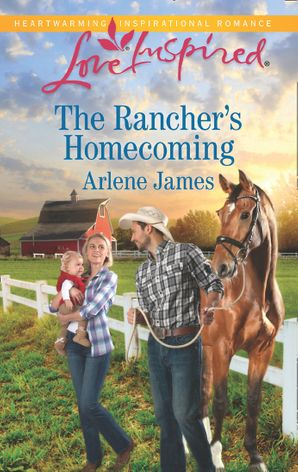 The Rancher's Homecoming (Mills & Boon Love Inspired) (The Prodigal Ranch, Book 1) eBook  by Arlene James