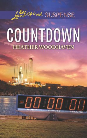 Countdown (Mills & Boon Love Inspired Suspense) eBook  by Heather Woodhaven
