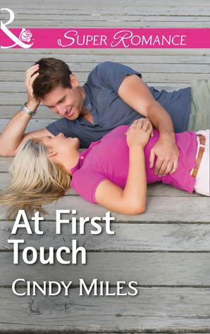 At First Touch (Mills & Boon Superromance) (The Malone Brothers, Book 2)