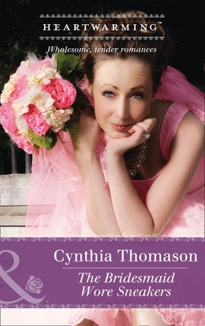The Bridesmaid Wore Sneakers (Mills & Boon Heartwarming) (The Daughters of Dancing Falls, Book 2) eBook  by