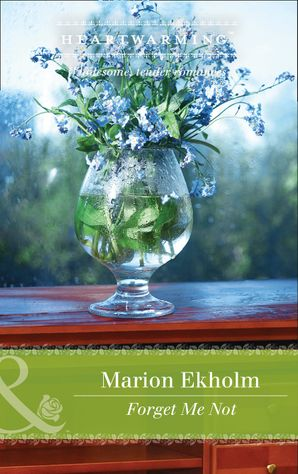 Forget Me Not (Mills & Boon Heartwarming)