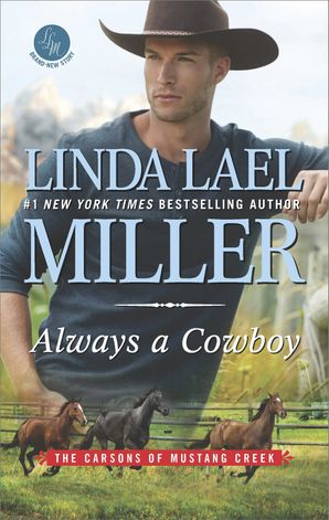 Always A Cowboy (The Carsons of Mustang Creek, Book 2) eBook  by Linda Lael Miller