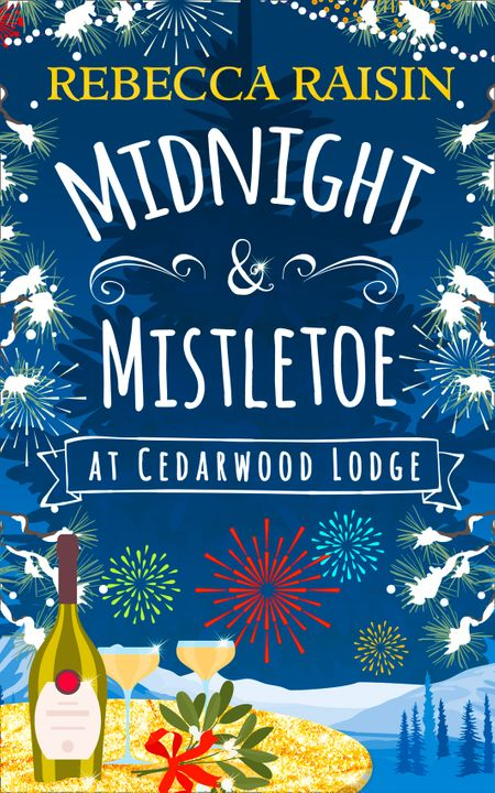 Midnight and Mistletoe at Cedarwood Lodge - Rebecca Raisin