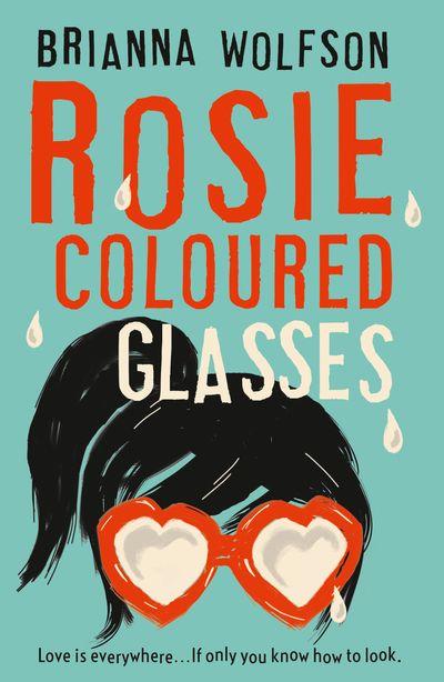 Rosie Coloured Glasses - Brianna Wolfson