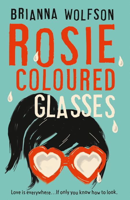 Rosie Coloured Glasses - Brianna Wolfson