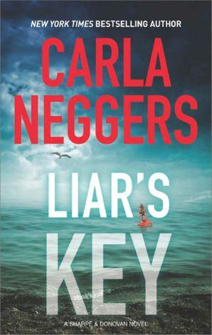 Liar's Key (Sharpe & Donovan, Book 7) eBook  by Carla Neggers