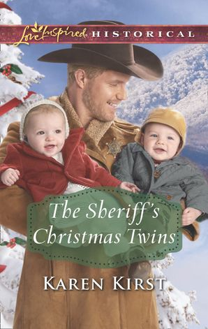 The Sheriff's Christmas Twins (Mills & Boon Love Inspired Historical) (Smoky Mountain Matches, Book 9) eBook  by Karen Kirst
