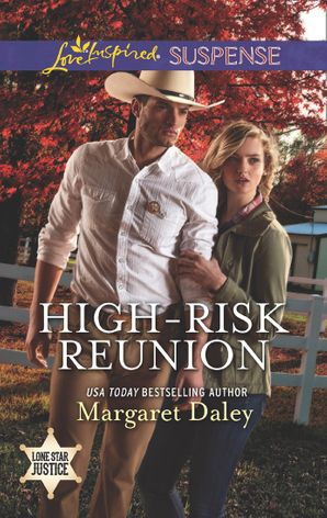 High-Risk Reunion (Mills & Boon Love Inspired Suspense) (Lone Star Justice, Book 1) eBook  by Margaret Daley