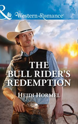 The Bull Rider's Redemption (Mills & Boon Western Romance) (Angel Crossing, Arizona, Book 5)