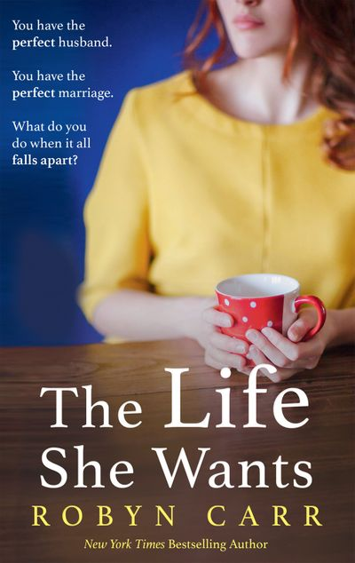 The Life She Wants - Robyn Carr