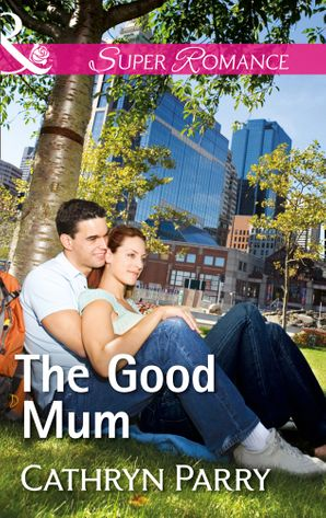 The Good Mum (Mills & Boon Superromance)