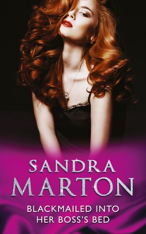Blackmailed Into Her Bosss Bed By Sandra Marton Ebook