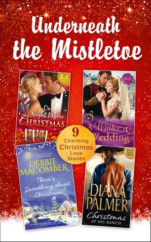 Underneath The Mistletoe Collection (Mills & Boon e-Book Collections) eBook  by