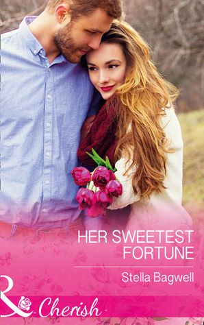 Her Sweetest Fortune (Mills & Boon Cherish) (The Fortunes of Texas: The Secret Fortunes, Book 2) eBook  by Stella Bagwell