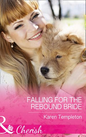 Falling For The Rebound Bride (Mills & Boon Cherish) (Wed in the West, Book 10) eBook  by Karen Templeton