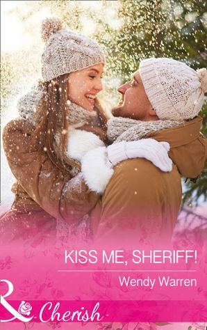 Kiss Me, Sheriff! (Mills & Boon Cherish) (The Men of Thunder Ridge, Book 2)