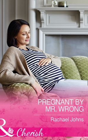 Pregnant By Mr Wrong (Mills & Boon Cherish) (The McKinnels of Jewell Rock, Book 2)