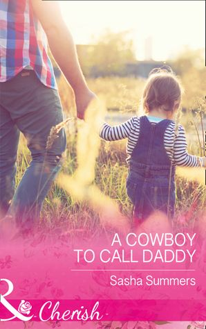 A Cowboy To Call Daddy eBook  by Sasha Summers